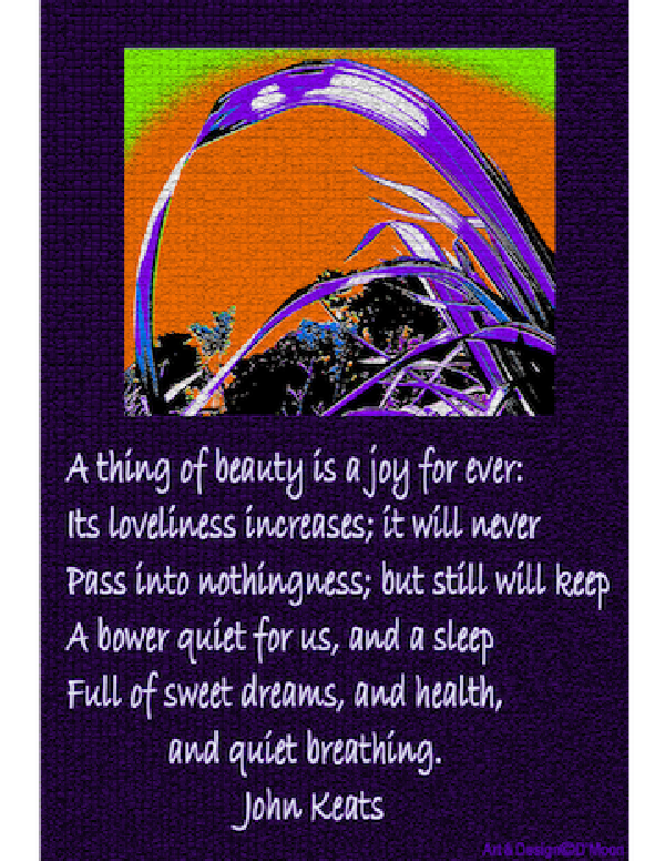 """Keats """"a thing of beauty is a joy for ever"""""""